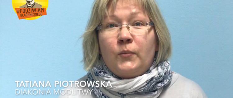 #podziwiamBlachnickiego - Tatiana Piotrowska